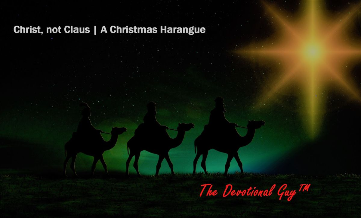 Christ, not Claus | A Christmas Harangue