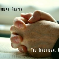 Sunday Prayer | Have I Not Commanded You?